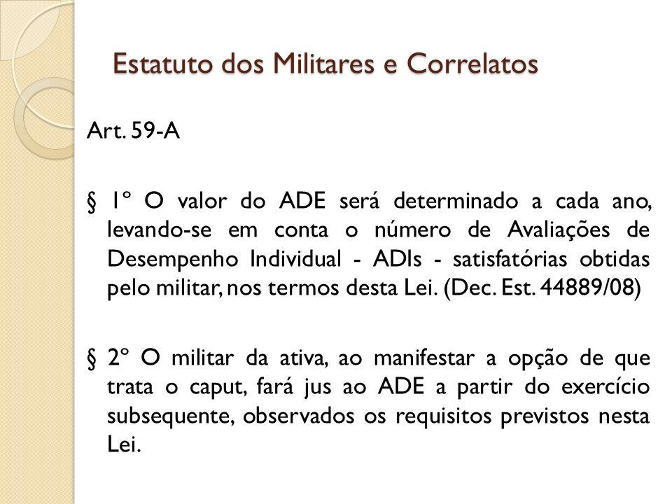 Art. 59-A § 1º O valor do ADE será determinado a cada ano, levando-se em conta o número de Avaliações de Desempenho Individual - ADIs - satisfatórias
