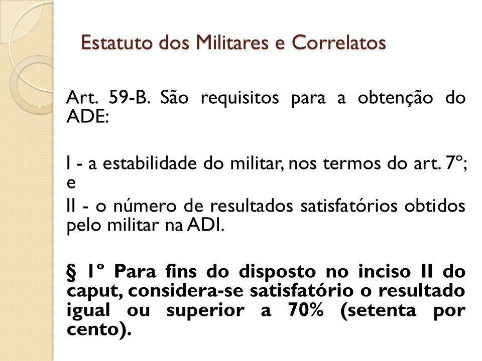Art.59-B. São requisitos para a obtenção do ADE: I - a estabilidade do militar, nos termos do art.
