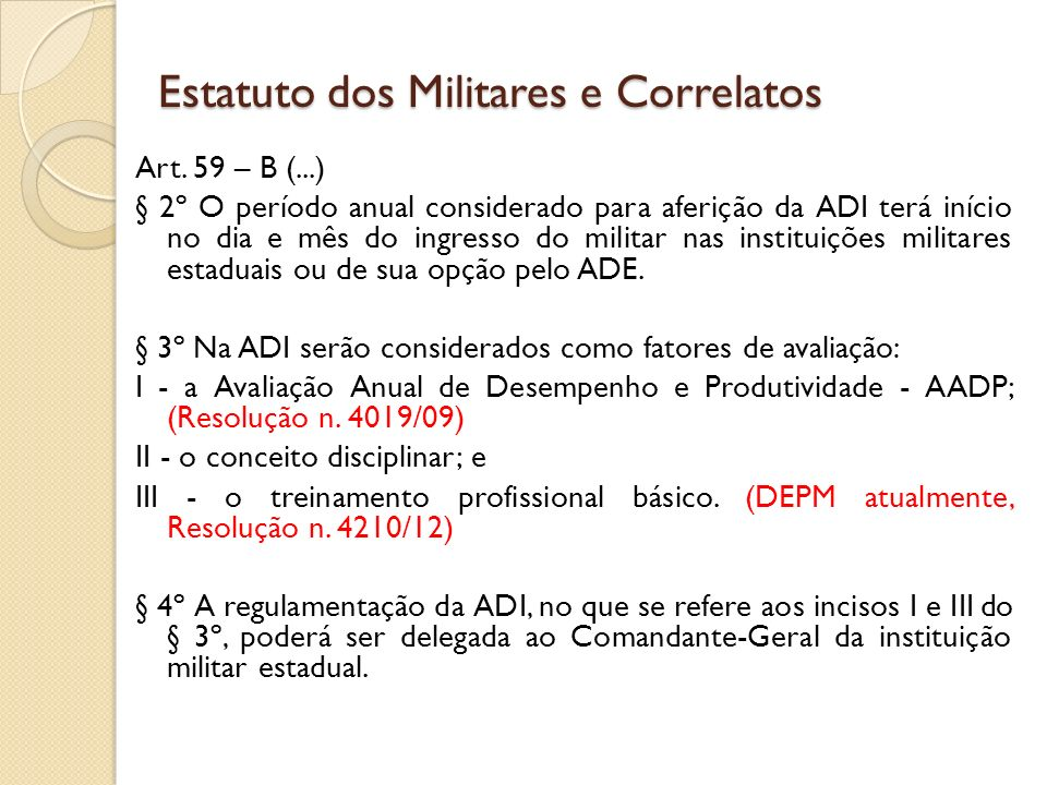 Art. 59 – B (...) § 2º O período anual considerado para aferição da ADI terá início no dia e mês do ingresso do militar nas instituições militares est