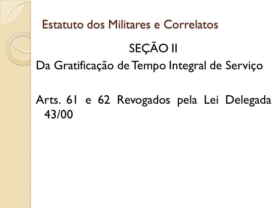 SEÇÃO II Da Gratificação de Tempo Integral de Serviço Arts.