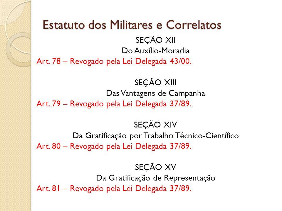 SEÇÃO XII Do Auxílio-Moradia Art.78 – Revogado pela Lei Delegada 43/00.