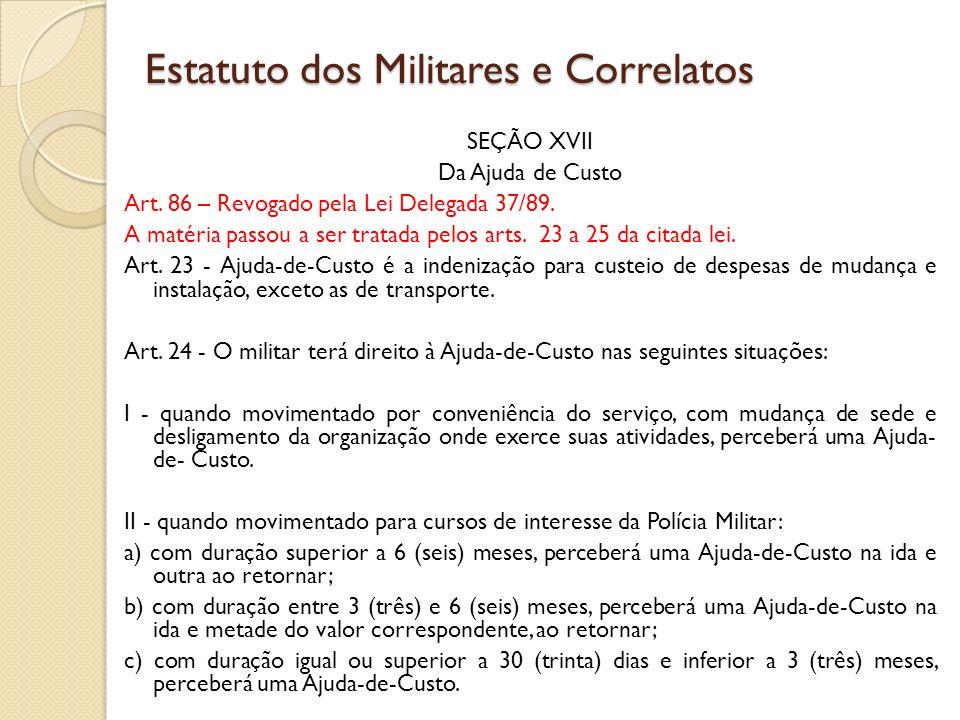 SEÇÃO XVII Da Ajuda de Custo Art.86 – Revogado pela Lei Delegada 37/89.