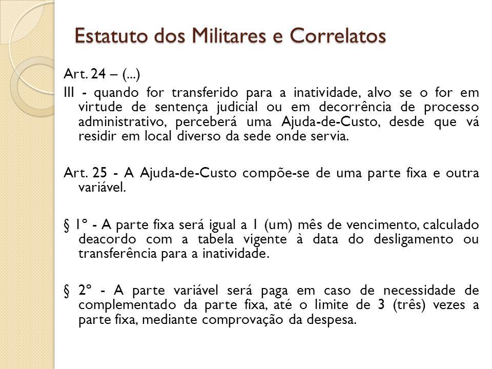 Art. 24 – (...) III - quando for transferido para a inatividade, alvo se o for em virtude de sentença judicial ou em decorrência de processo administr