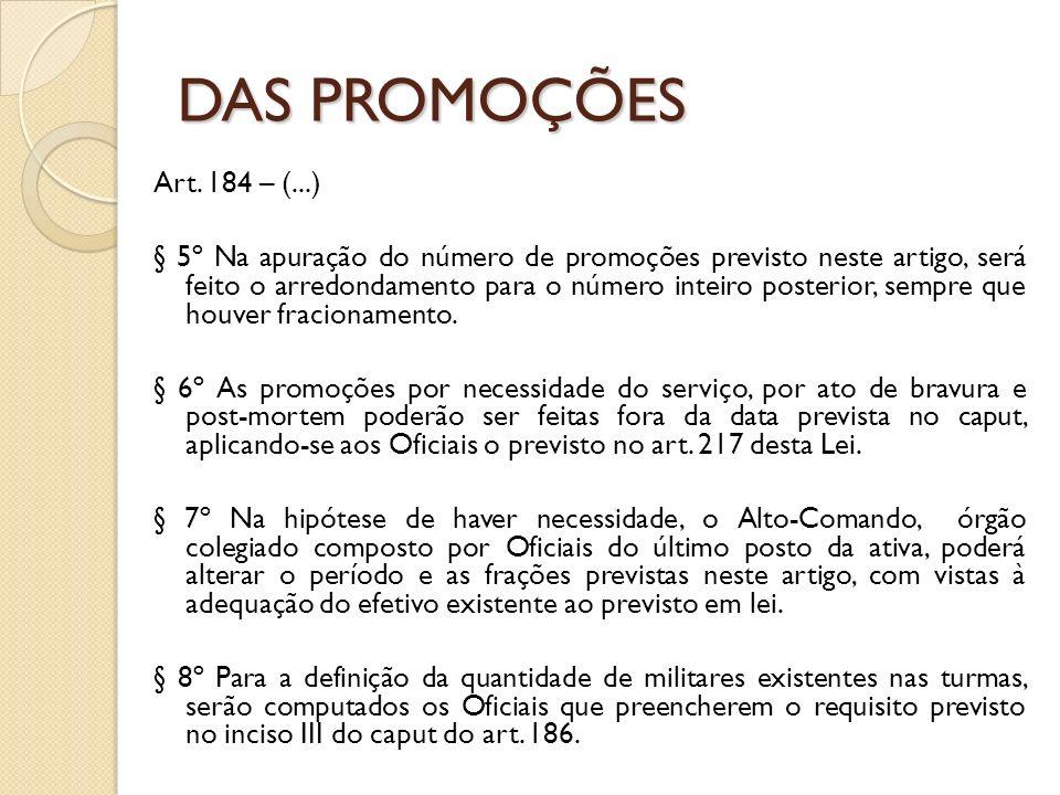 Art. 184 – (...) § 5º Na apuração do número de promoções previsto neste artigo, será feito o arredondamento para o número inteiro posterior, sempre qu