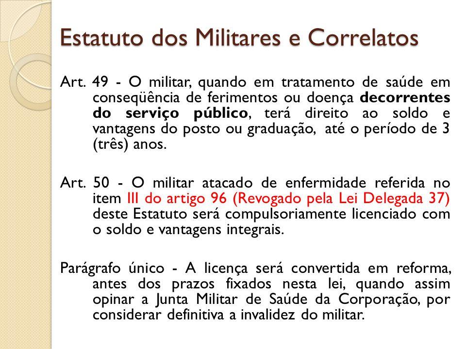 Art. 49 - O militar, quando em tratamento de saúde em conseqüência de ferimentos ou doença decorrentes do serviço público, terá direito ao soldo e van