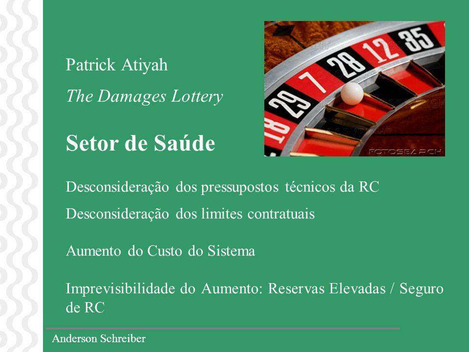 Anderson Schreiber Patrick Atiyah The Damages Lottery Setor de Saúde Desconsideração dos pressupostos técnicos da RC Desconsideração dos limites contr