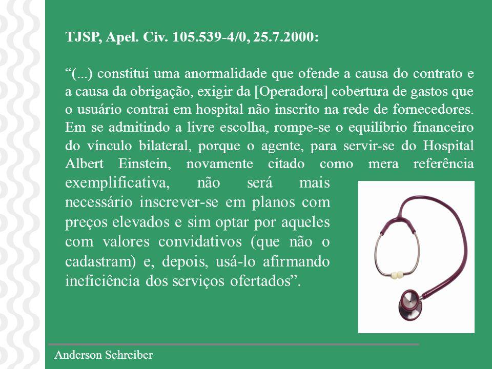 Anderson Schreiber TJSP, Apel. Civ. 105.539-4/0, 25.7.2000: (...) constitui uma anormalidade que ofende a causa do contrato e a causa da obrigação, ex