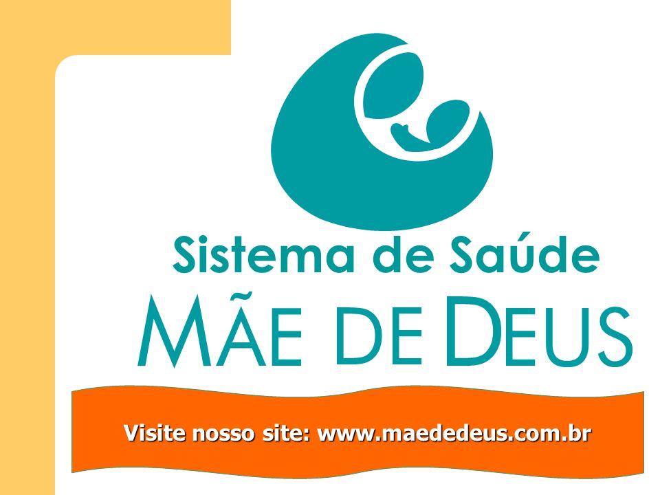 Visite nosso site: www.maededeus.com.br Sistema de Saúde