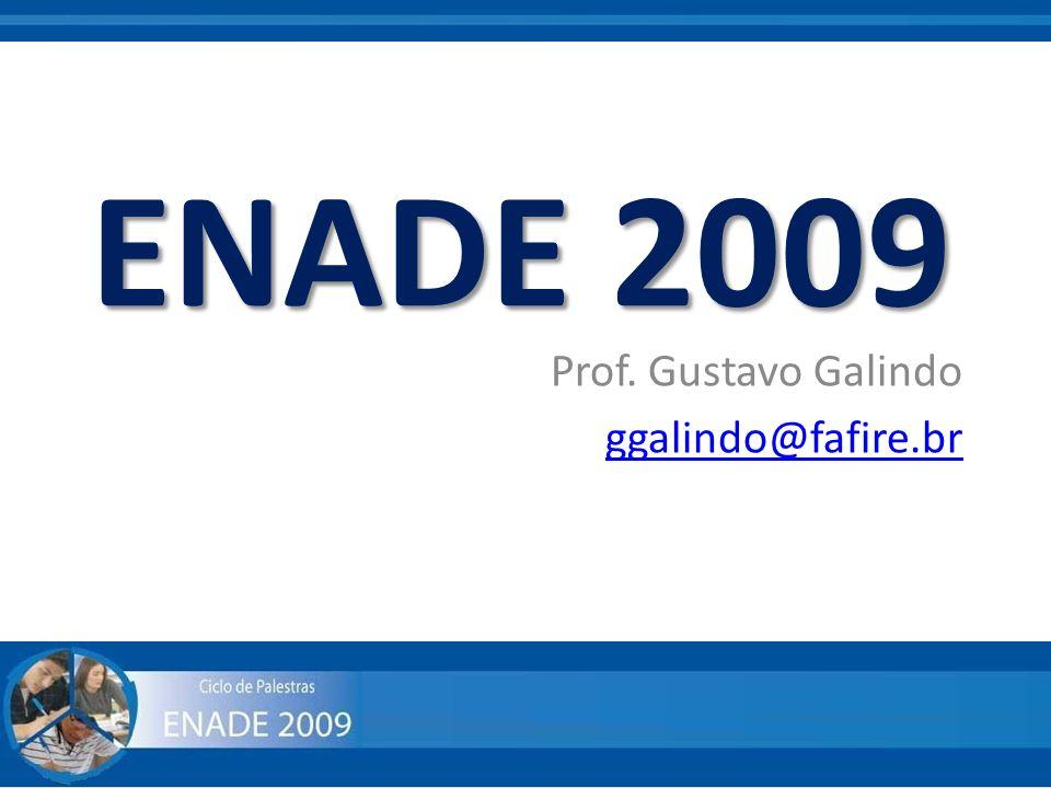 ENADE 2009 Prof. Gustavo Galindo ggalindo@fafire.br