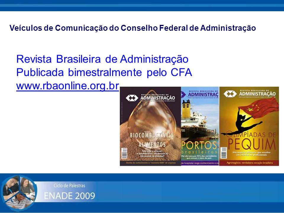 Revista Brasileira de Administração Publicada bimestralmente pelo CFA www.rbaonline.org.br Veículos de Comunicação do Conselho Federal de Administraçã