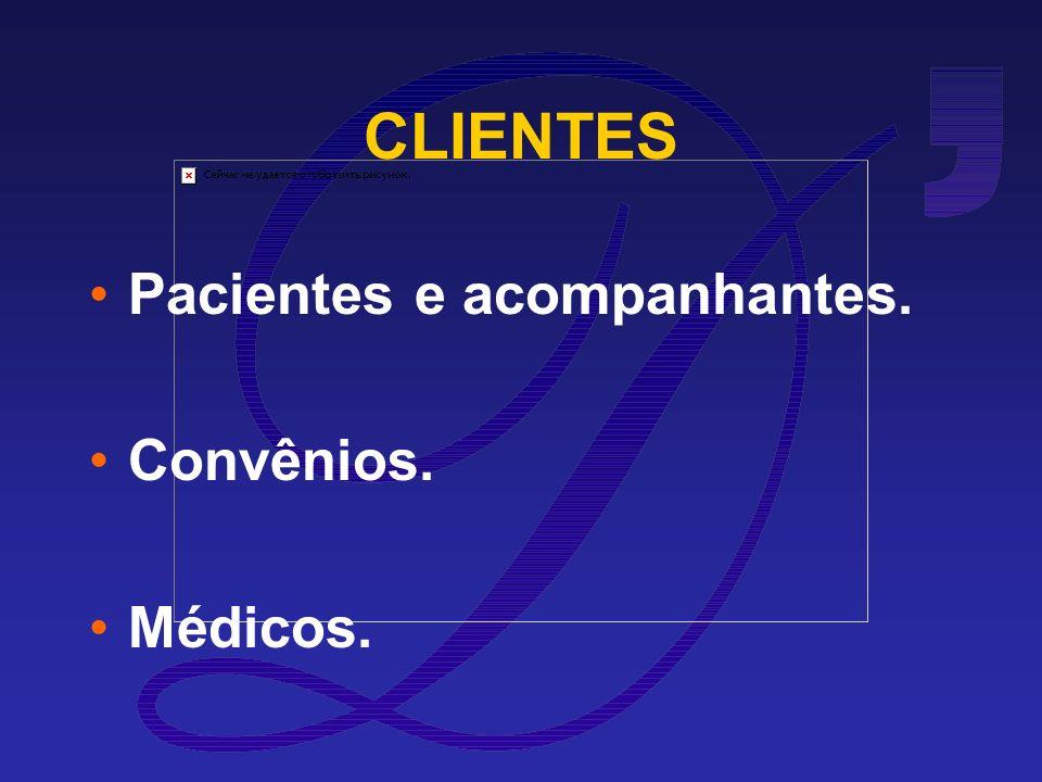 CLIENTES Pacientes e acompanhantes. Convênios. Médicos.