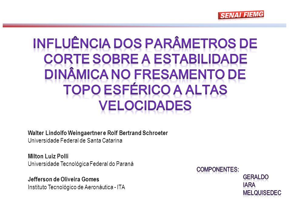 Walter Lindolfo Weingaertner e Rolf Bertrand Schroeter Universidade Federal de Santa Catarina Milton Luiz Polli Universidade Tecnológica Federal do Pa