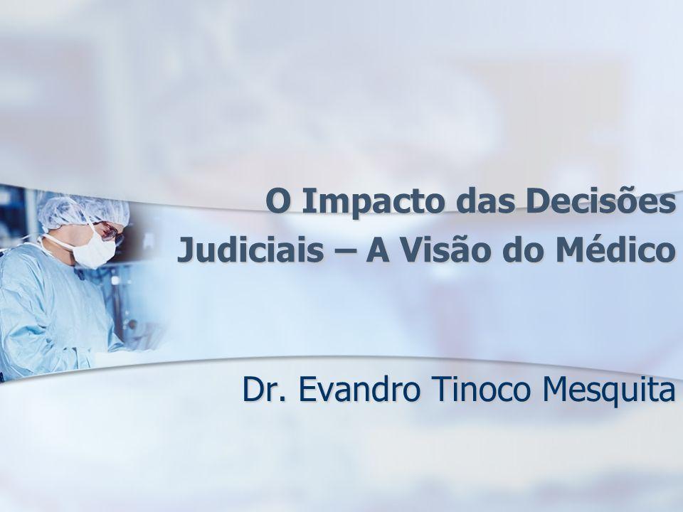 O Impacto das Decisões Judiciais – A Visão do Médico Dr. Evandro Tinoco Mesquita