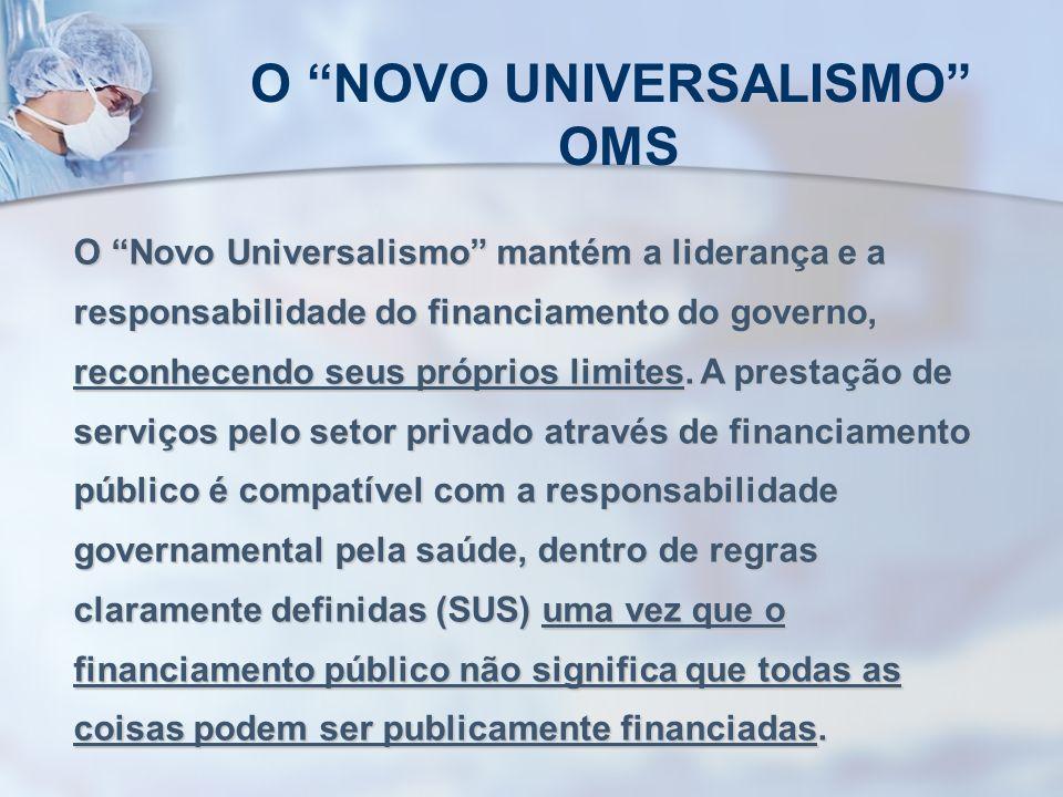 O Novo Universalismo mantém a liderança e a responsabilidade do financiamento do governo, reconhecendo seus próprios limites. A prestação de serviços