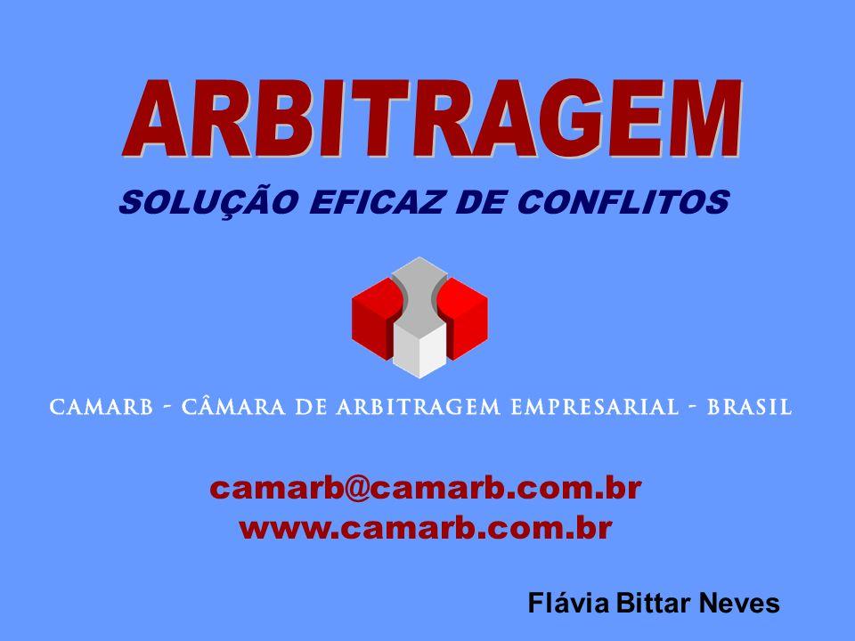 camarb@camarb.com.br www.camarb.com.br SOLUÇÃO EFICAZ DE CONFLITOS Flávia Bittar Neves