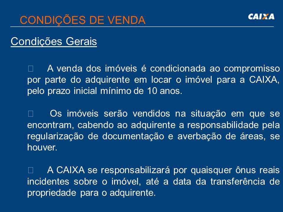  Todas as condições de participação na concorrência, de venda dos imóveis e de locação constarão dos Editais de Licitação, a serem publicados conform
