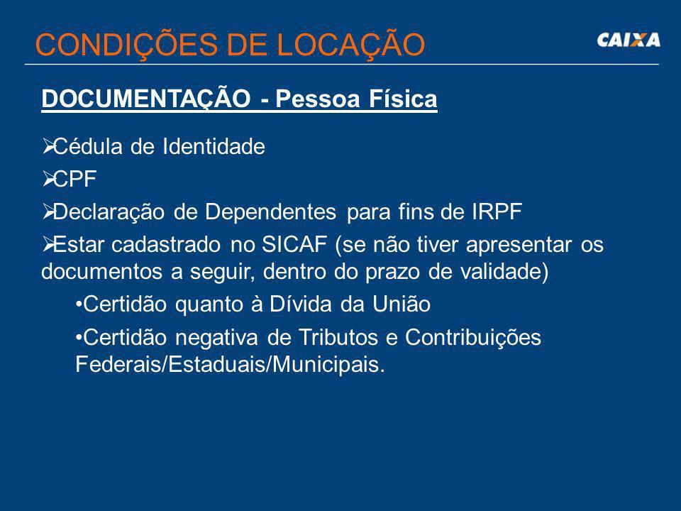 CONDIÇÕES DE LOCAÇÃO  Valor apontado por avaliação de mercado, realizada pela engenharia da CAIXA;  Reajuste anual, pelo IGPM (FGV), com repactuação