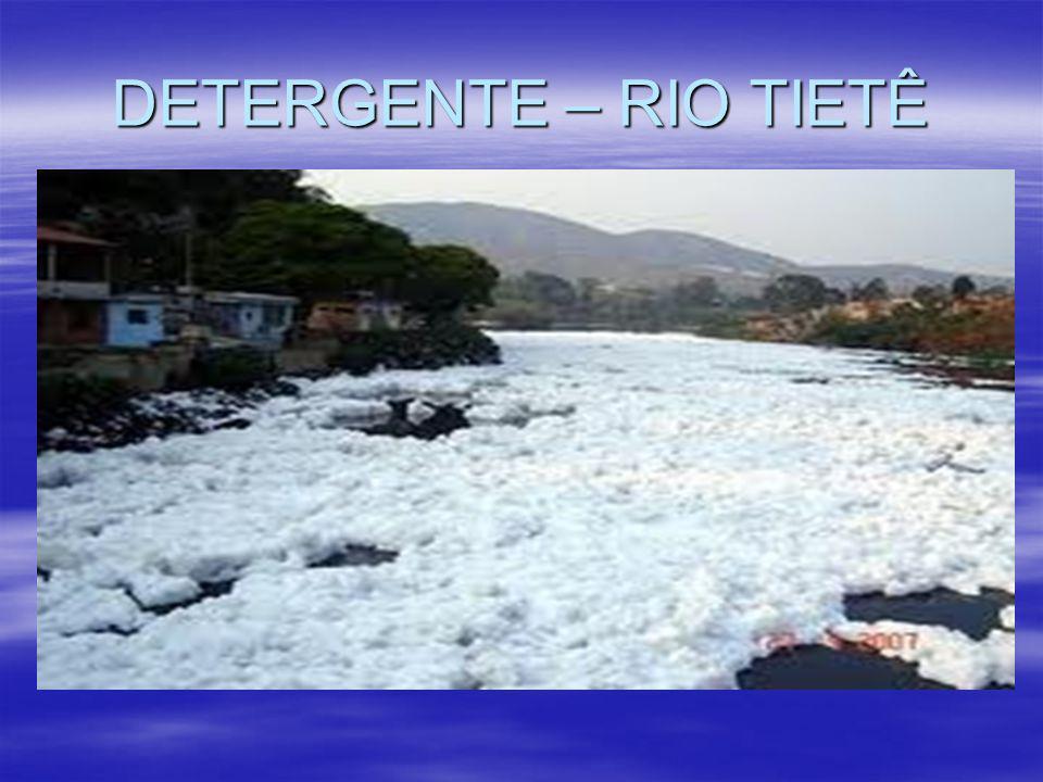 DETERGENTE – RIO TIETÊ