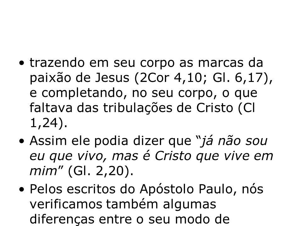 trazendo em seu corpo as marcas da paixão de Jesus (2Cor 4,10; Gl. 6,17), e completando, no seu corpo, o que faltava das tribulações de Cristo (Cl 1,2