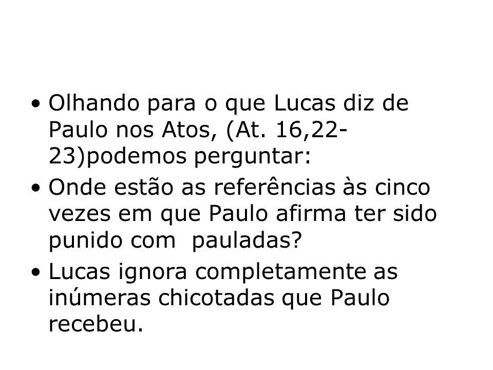 Olhando para o que Lucas diz de Paulo nos Atos, (At.