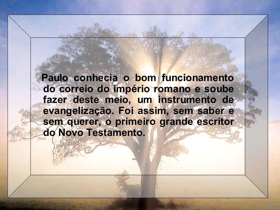 Texto: padre Antônio Luiz Catelan Ferreira Paulo conhecia o bom funcionamento do correio do império romano e soube fazer deste meio, um instrumento de
