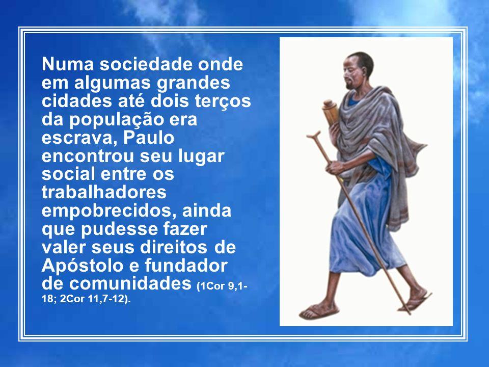 Texto: padre Antônio Luiz Catelan Ferreira Numa sociedade onde em algumas grandes cidades até dois terços da população era escrava, Paulo encontrou se