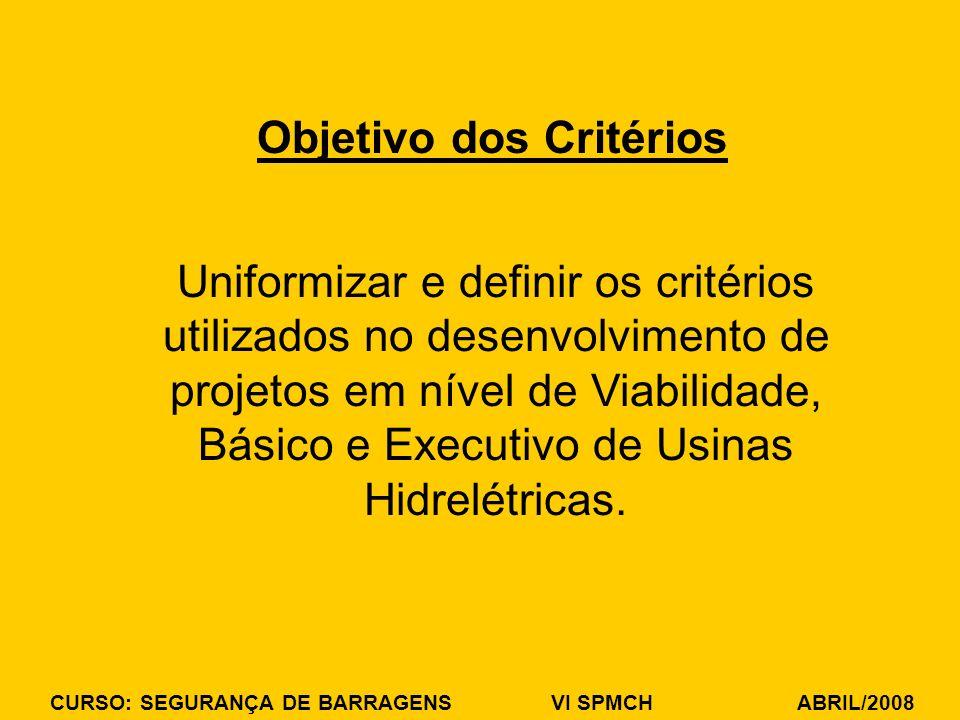 Uniformizar e definir os critérios utilizados no desenvolvimento de projetos em nível de Viabilidade, Básico e Executivo de Usinas Hidrelétricas. Obje