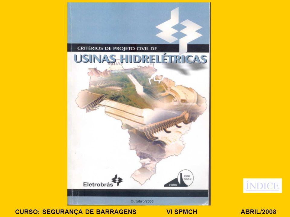 CURSO: SEGURANÇA DE BARRAGENS VI SPMCH ABRIL/2008 ÍNDICE