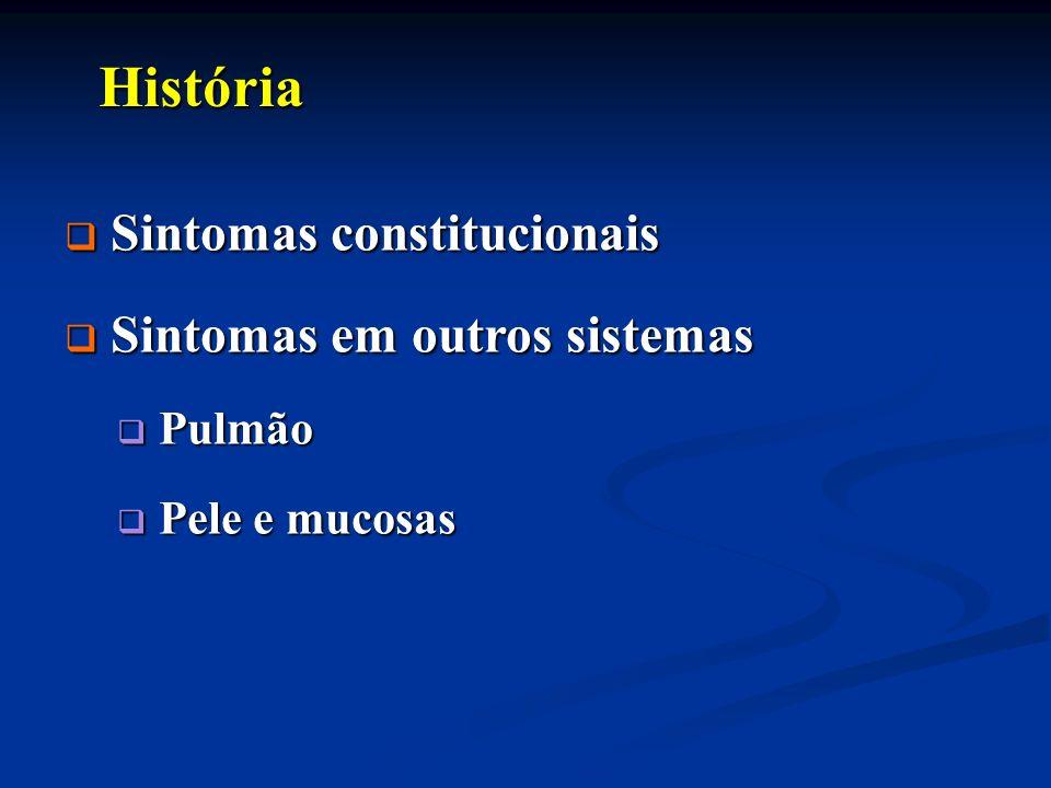 História História Sintomas constitucionais Sintomas constitucionais Sintomas em outros sistemas Sintomas em outros sistemas Pulmão Pulmão Pele e mucos