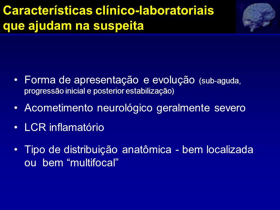 Características clínico-laboratoriais que ajudam na suspeita Forma de apresentação e evolução (sub-aguda, progressão inicial e posterior estabilização