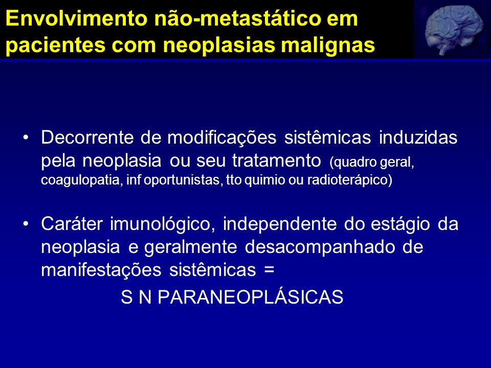 Nonmetastatic Neurological Complications of Cancer Different From Immune-mediated Paraneoplastic Neurological Disorders