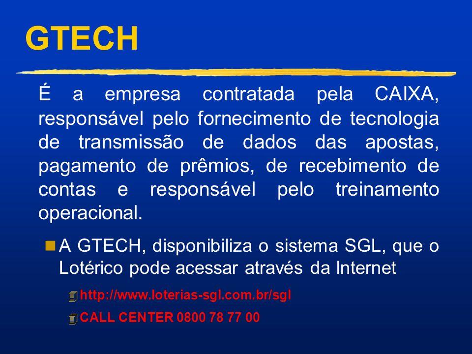 GTECH É a empresa contratada pela CAIXA, responsável pelo fornecimento de tecnologia de transmissão de dados das apostas, pagamento de prêmios, de recebimento de contas e responsável pelo treinamento operacional.