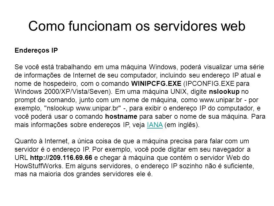 Como funcionam os servidores web Introdução Foto cedida por Shopping.com Servidor IBM Netfinity 5500 8660 Endereços IP Se você está trabalhando em uma