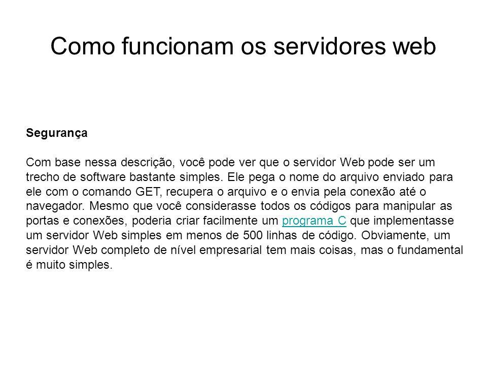 Como funcionam os servidores web Introdução Foto cedida por Shopping.com Servidor IBM Netfinity 5500 8660 Segurança Com base nessa descrição, você pod