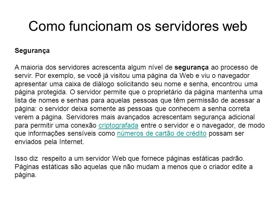 Como funcionam os servidores web Introdução Foto cedida por Shopping.com Servidor IBM Netfinity 5500 8660 Segurança A maioria dos servidores acrescent