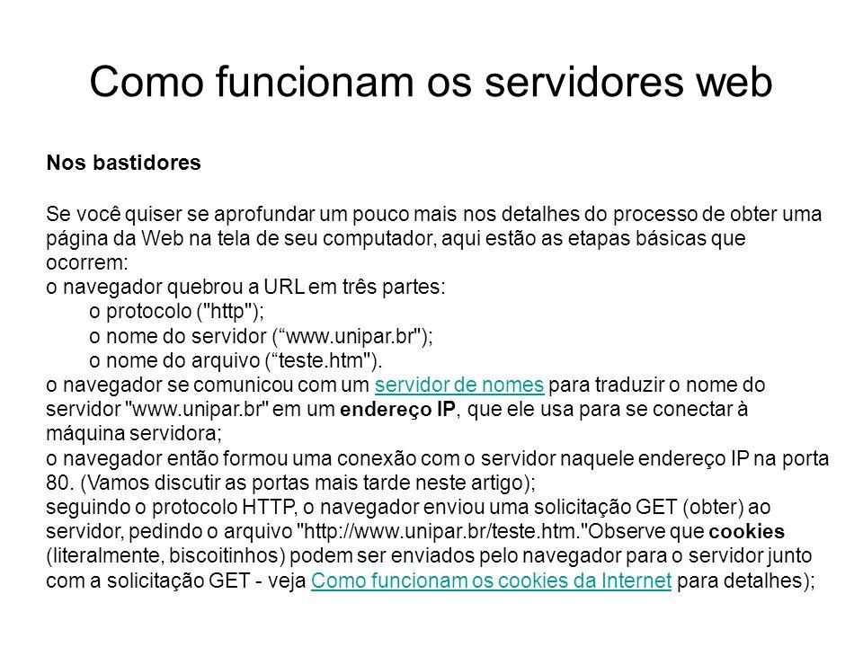 Como funcionam os servidores web Introdução Foto cedida por Shopping.com Servidor IBM Netfinity 5500 8660 Segurança A maioria dos servidores acrescenta algum nível de segurança ao processo de servir.
