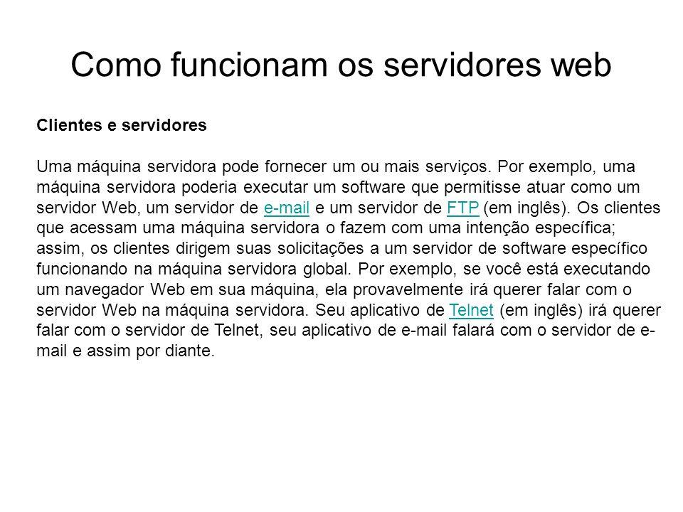 Como funcionam os servidores web Introdução Foto cedida por Shopping.com Servidor IBM Netfinity 5500 8660 Clientes e servidores Uma máquina servidora