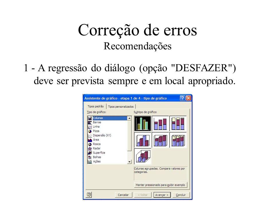 Correção de erros Recomendações 1 - A regressão do diálogo (opção