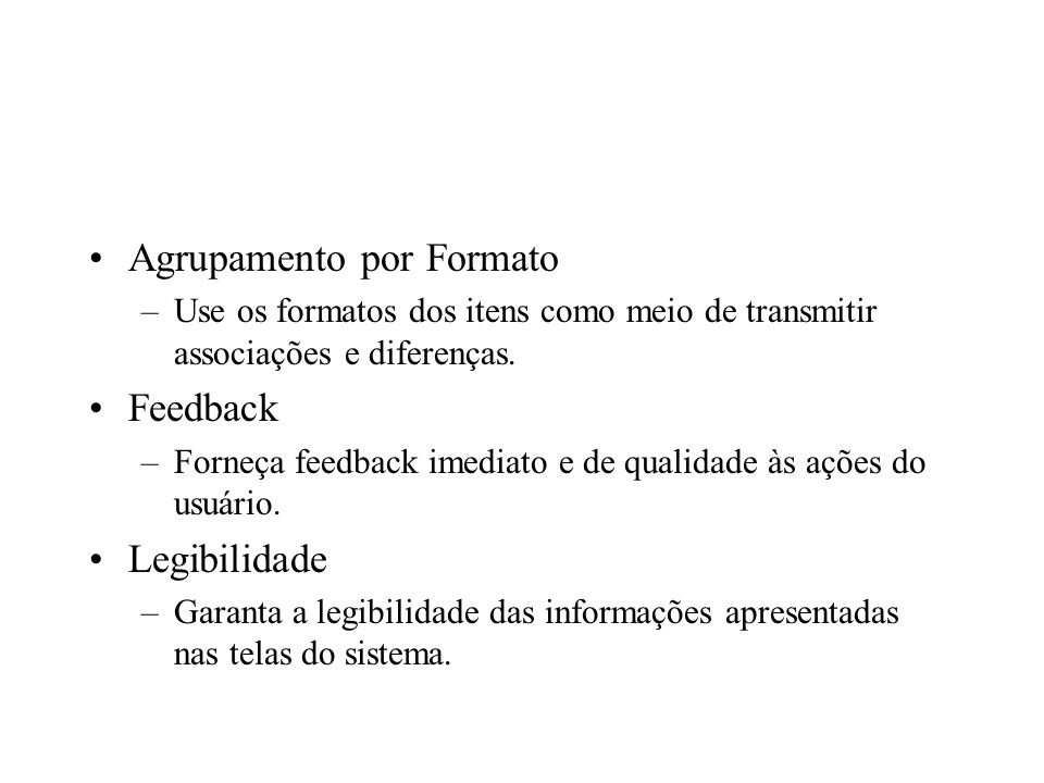 Consistência Recomendações 4 - As opções devem ser selecionadas e executadas consistemente pela mesma tecla de função COMENTÁRIO: A tecla F1 deve ser sempre usada como ajuda (help).