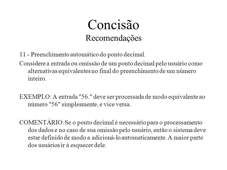 Concisão Recomendações 11 - Preenchimento automático do ponto decimal. Considere a entrada ou omissão de um ponto decimal pelo usuário como alternativ