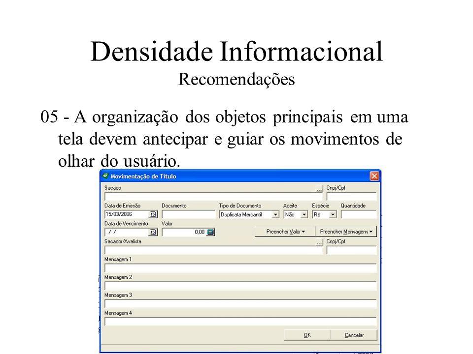 Densidade Informacional Recomendações 05 - A organização dos objetos principais em uma tela devem antecipar e guiar os movimentos de olhar do usuário.