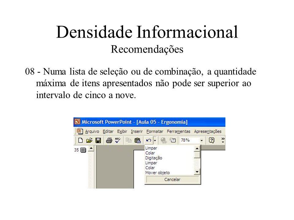 Densidade Informacional Recomendações 08 - Numa lista de seleção ou de combinação, a quantidade máxima de itens apresentados não pode ser superior ao
