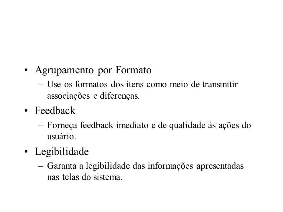 Agrupamento por Formato –Use os formatos dos itens como meio de transmitir associações e diferenças. Feedback –Forneça feedback imediato e de qualidad