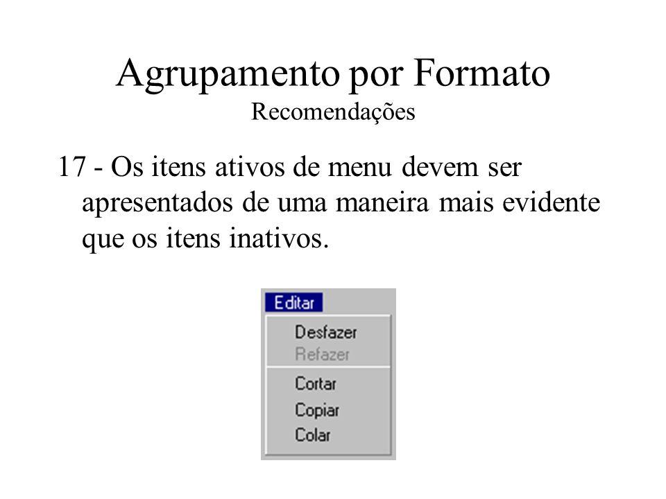 Agrupamento por Formato Recomendações 17 - Os itens ativos de menu devem ser apresentados de uma maneira mais evidente que os itens inativos.