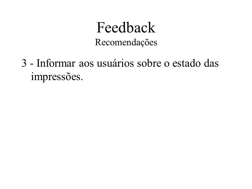 Feedback Recomendações 3 - Informar aos usuários sobre o estado das impressões.