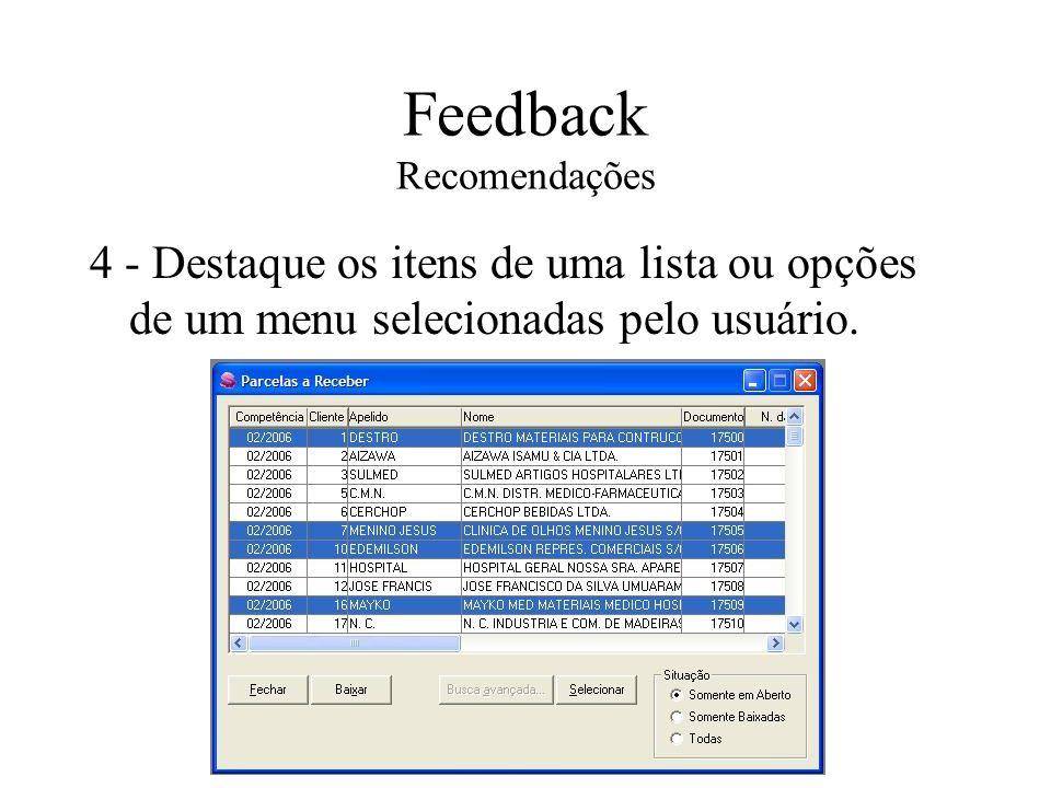 Feedback Recomendações 4 - Destaque os itens de uma lista ou opções de um menu selecionadas pelo usuário.