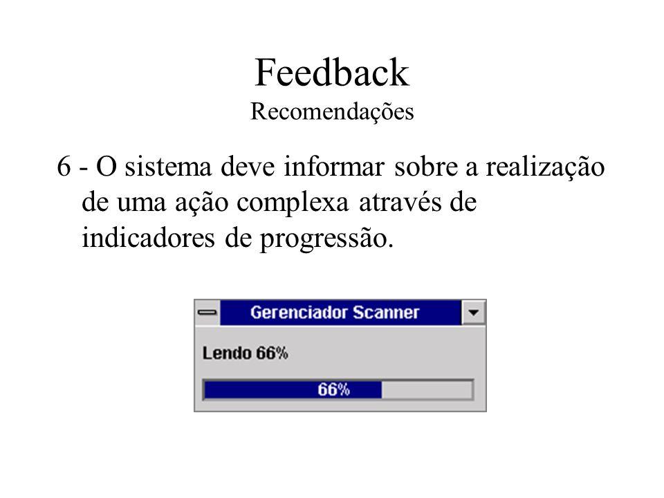 Feedback Recomendações 6 - O sistema deve informar sobre a realização de uma ação complexa através de indicadores de progressão.