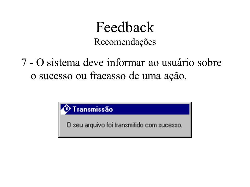 Feedback Recomendações 7 - O sistema deve informar ao usuário sobre o sucesso ou fracasso de uma ação.