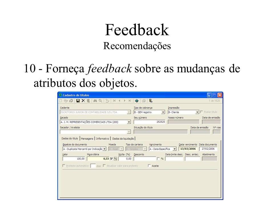 Feedback Recomendações 10 - Forneça feedback sobre as mudanças de atributos dos objetos.