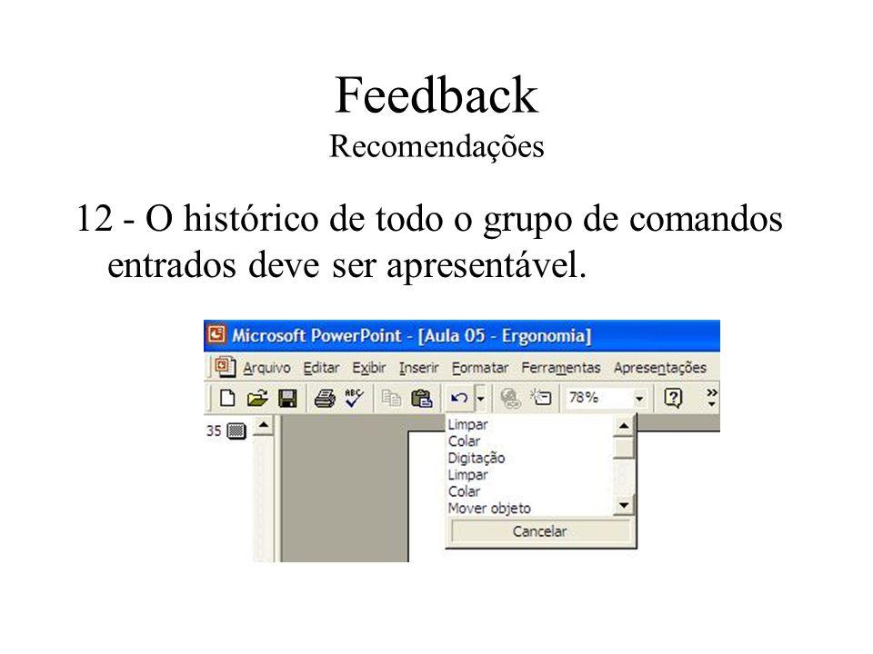 Feedback Recomendações 12 - O histórico de todo o grupo de comandos entrados deve ser apresentável.